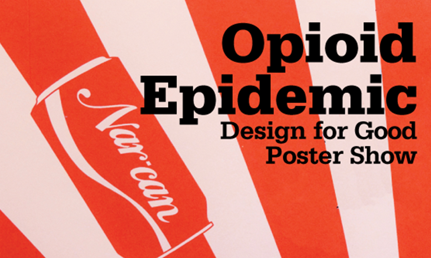 A good poster design - Opioid Epidemic Design For Good Poster Show